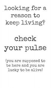 45288-Looking-For-A-Reason-To-Live-Check-Your-Pulse