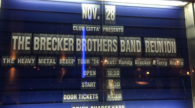 "THE BRECKER BROTHERS REUNION ""HEAVY METAL BE-BOP TOUR 2014″に行ってきた"
