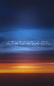 heart live quotes wallpapers - live your life fom your heart. share from your heart. and your story -t36812