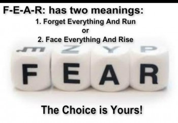 Fear-has-two-meaning-forget-everything-and-run-or-face-everything-and-rise-the-choice-is-yours
