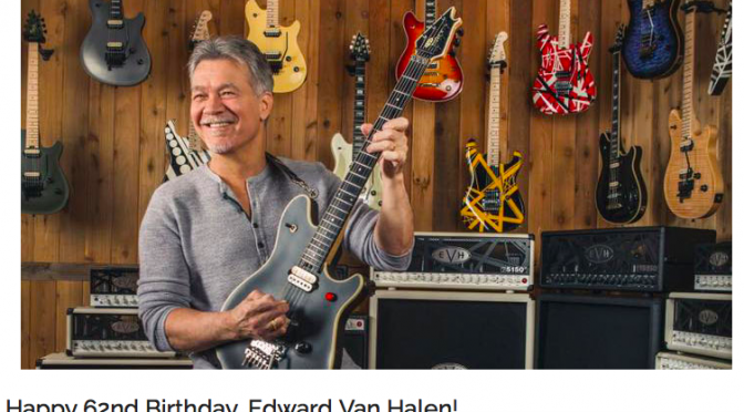 Eddie Van Halen 62歳の誕生日をSNSで祝ふ 〜 Happy Birthday Eddie Van Halen 〜