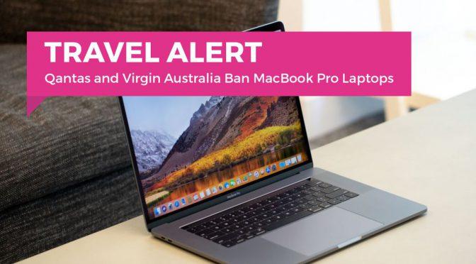 オーストラリア ライフスタイル&ビジネス研究所:カンタスとヴァージンでMac Book Pro持ち込み禁止の動き