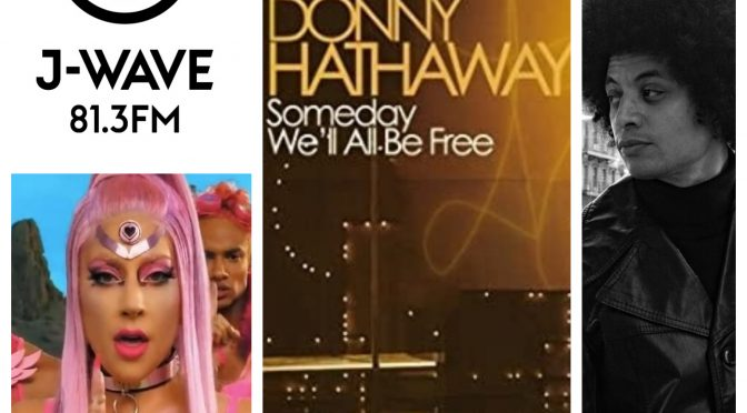 J-WAVEな日々に魅了された曲紹介 PART 106 〜 Lady Gaga, Donny Hathaway & Jose James