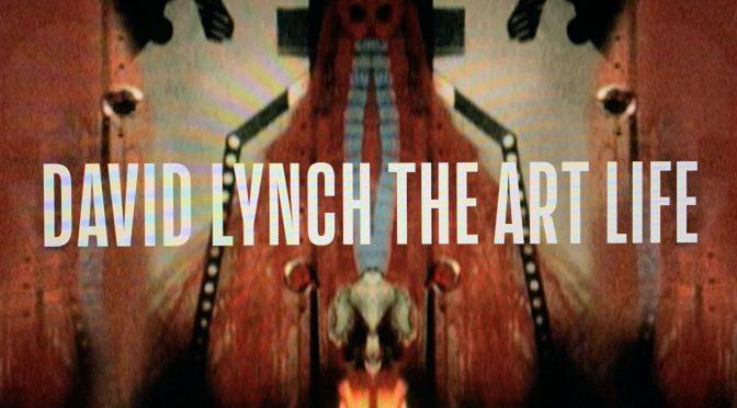 デヴィッド・リンチ監督の強烈なる世界観のルーツに迫る:映画『デヴィッド・リンチ:アートライフ』鑑賞記