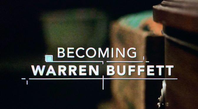 ウォーレン・バフェットの伝説と人がらに触れる88分:映画『ウォーレン・バフェット氏になる』鑑賞記