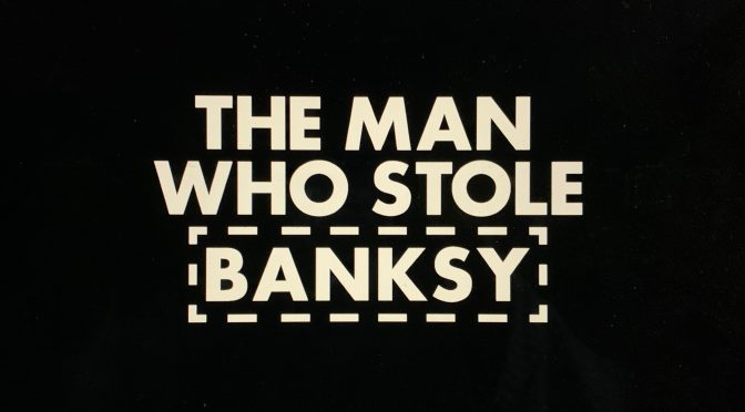 Banksy:バンクシーがベツレヘムで描いた壁画を巡る論争と顛末:映画『バンクシーを盗んだ男』鑑賞記