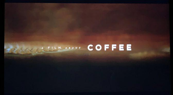 究極の一杯のコーヒーを求めた冒険を垣間見る映画『ア・フィルム・アバウト・コーヒー』鑑賞記