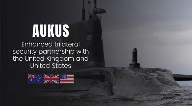 オーストラリア ライフスタイル&ビジネス研究所:原子力潜水艦技術供与フランスが反発。アメリカは新パートナーシップ「AUKUS」を擁護
